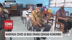 VIDEO: Waspada Covid-19 Bagi Orang Dengan Komorbid