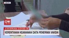 VIDEO: Kerentanan Keamanan Data Penerima Vaksin