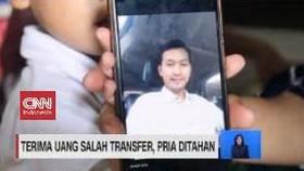VIDEO: Terima Uang Salah Transfer, Pria Ditahan