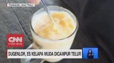 VIDEO: Dugenlor, Es Kelapa Muda Dicampur Telur