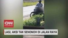 VIDEO: Lagi, Aksi Tak Senonoh di Jalan Raya