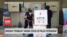 VIDEO: Sindikat Pembuat Vaksin Covid-19 Palsu Ditangkap