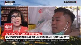 VIDEO: Antisipasi Penyebaran Virus Mutasi Corona B117