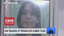 VIDEO: Anak Terlantar, IRT Terpapar Covid-19 Minta Tolong