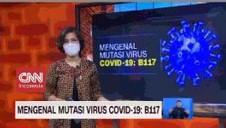 VIDEO: Mengenal Mutasi Virus Covid-19 B117