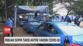 VIDEO: Ribuan Sopir Taksi Antre Vaksin Covid-19