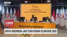 VIDEO: Upaya Indonesia Jadi Tuan Rumah Olimpiade 2032