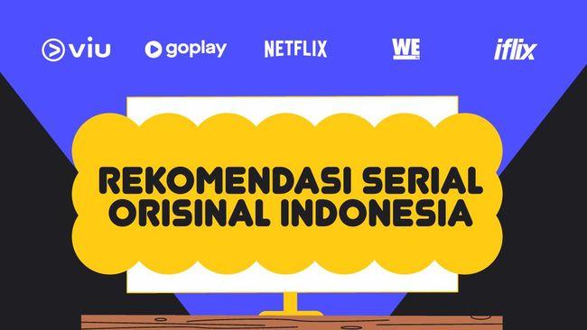 INFOGRAFIS: Rekomendasi Serial Orisinal Indonesia