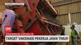 VIDEO: Target Vaksinasi Pekerja Jawa Timur