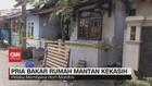 VIDEO: Pria Bakar Rumah Mantan Kekasih