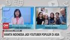 VIDEO: Wanita Indonesia Jadi Youtuber Populer di Asia