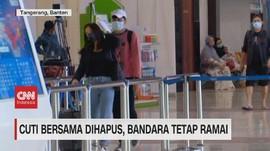 VIDEO: Cuti Bersama Dihapus, Bandara Tetap Ramai