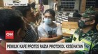 VIDEO: Pemilik Kafe Protes Razia Protokol Kesehatan