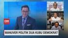 VIDEO: Manuver Politik Dua Kubu Demokrat