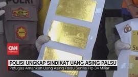 VIDEO: Polisi Ungkap Sindikat Uang Asing Palsu