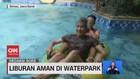 VIDEO: Liburan Aman di Waterpark