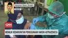 VIDEO: Menilik Kedaruratan Penggunaan Vaksin AstraZeneca