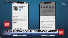 VIDEO: Media Sosial Berbasis Audio, Hanya Tren Sesaat?