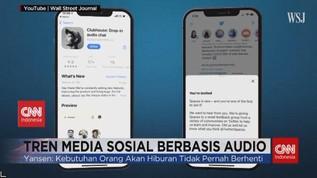 VIDEO: Media Sosial Berbasis Audio, Hanya Tren Sesaat?