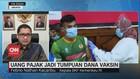 VIDEO: Uang Pajak Jadi Tumpuan Dana Vaksin