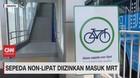 VIDEO: Sepeda Non-Lipat Diizinkan Masuk MRT