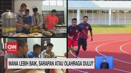 VIDEO: Mana Lebih Baik. Sarapan Atau Olahraga Dulu?