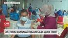 VIDEO: Distribusi Vaksin Astrazeneca di Jawa Timur