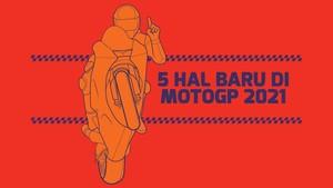 INFOGRAFIS: 5 Hal Baru di MotoGP 2021