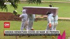 VIDEO: Angka Kematian Covid-19 Naik 10 Persen