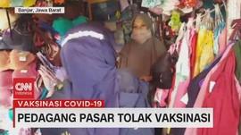 VIDEO: Pedagang Pasar Tolak Vaksinasi