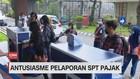 VIDEO: Antusiasme Pelaporan SPT Pajak