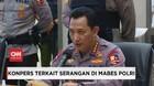 VIDEO: Kapolri Beberkan Kronologi Penyerangan di Mabes Polri