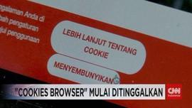 VIDEO: 'Cookies Browser' Mulai Ditinggalkan