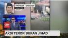 VIDEO: Aksi Teror Bukan Jihad Tapi Jahat