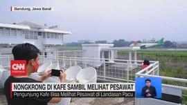 VIDEO: Nongkrong di Kafe Sambil Melihat Pesawat