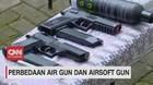 VIDEO: Perbedaan Air Gun dan Air Soft Gun