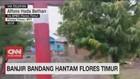 VIDEO: Banjir Bandang Terjang Flores Timur