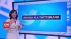 VIDEO: Bahasa Ala Twitterland