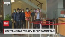 VIDEO: KPK Tangkap 'Crazy Rich' Samin Tan