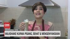 VIDEO: Milkshake Kurma Pisang, Sehat & Mengenyangkan