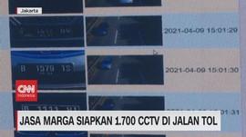 VIDEO: Jasa Marga Siapkan 1.700 CCTV di Jalan Tol