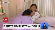VIDEO: Bahaya Tidur Setelah Sahur