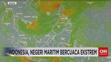 VIDEO: Indonesia, Negeri Maritim Bercuaca Ekstrem