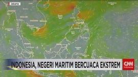 VIDEO: Indonesia, Negeri Maritim Bercuaca Ekstrem