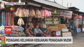 VIDEO: Pedagang Keluhkan Kebijakan Peniadaan Mudik