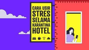 INFOGRAFIS: Panduan Karantina Hotel Minim Stres