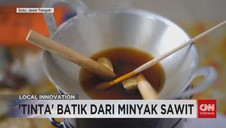 VIDEO: Inovasi Batik Tradisional Minyak Sawit