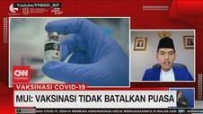 VIDEO: MUI: Vaksinasi Tidak Membatakan Puasa