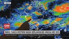 VIDEO: BMKG: Cuaca Ekstrem Masih Berlangsung Hingga Mei 2021