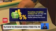 VIDEO: Telat Bayar THR, Perusahaan Didenda 5% Total THR